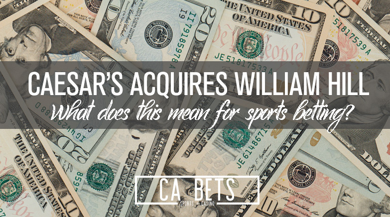 Caesar's Acquires William Hill
