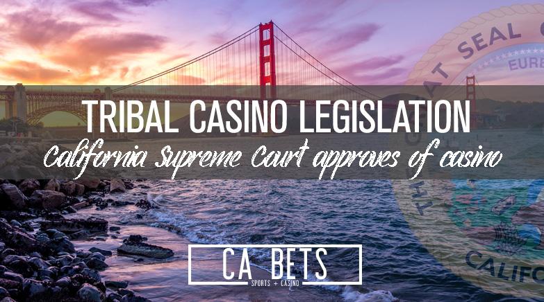 Supreme Court in California Approves Tribal Casino