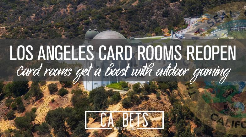 Los Angeles Card Rooms Reopen this Week