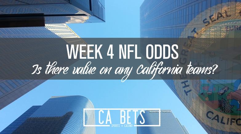 Week 4 NFL Lines; Do you back a California Team?