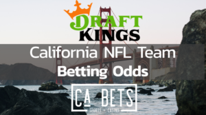 DraftKings NFL Betting Odds for California Teams