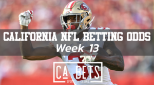 California NFL Betting Odds Week 13