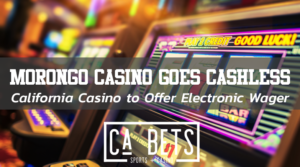 Morongo Casino Goes Cashless
