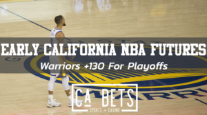 Early California NBA Futures Update