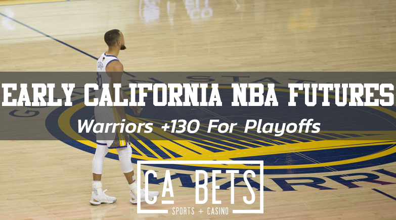 Early California NBA Futures Update: Warriors +130 For Playoffs