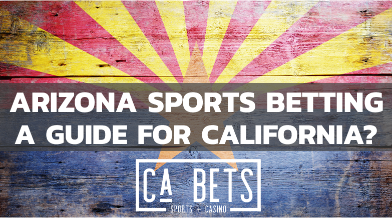 Arizona sports betting and california