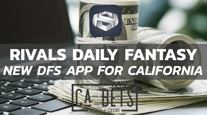 Rivals Daily Fantasy Sportsbook Launches in California